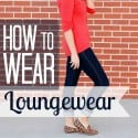 How to Wear Loungewear
