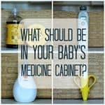 What should be in your babys medicine cabinet