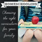 Homeschooling Choosing the right ciricculum for your family