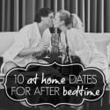 Ten At Home Dates For After Bedtime