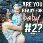 are you ready for baby number 2