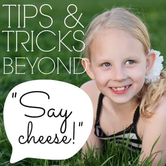 """Tips and Tricks Beyond """"Say Cheese"""""""
