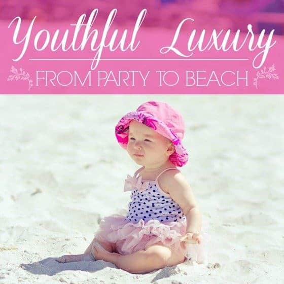 Youthful Luxury from Party to Beach