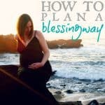 How to Plan a Blessingway