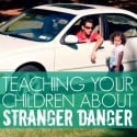 teaching your children about stranger danger