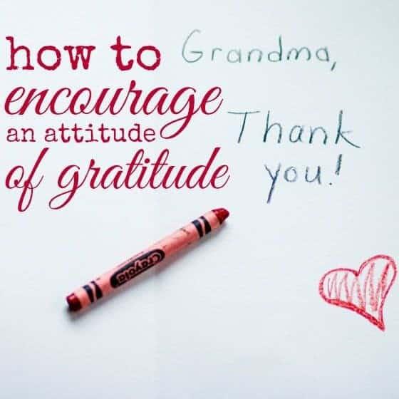 How to encourage an attitude of gratitude