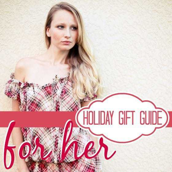 For Her Holiday Gift Guide