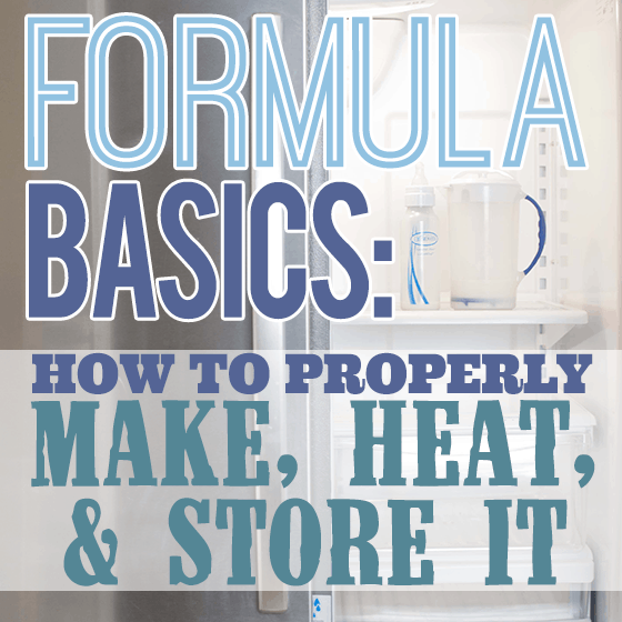 Formula Basics How To Properly Make, Heat and Store it