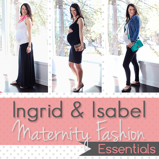 Ingrid & Isabel Maternity Fashion Essentials
