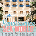 Renaissance Sea World, A Resort for Sea Lovers