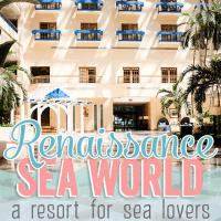 Renaissance Sea World, A Resort for Sea Lovers