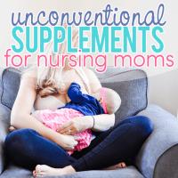 Unconventional Supplements for Nursing Moms