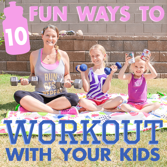 10 fun ways to workout with your kids