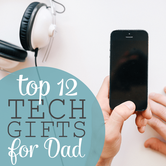 top 12 tech gifts for dad » daily mom
