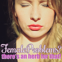 Female Problems_ Theres an herb for that