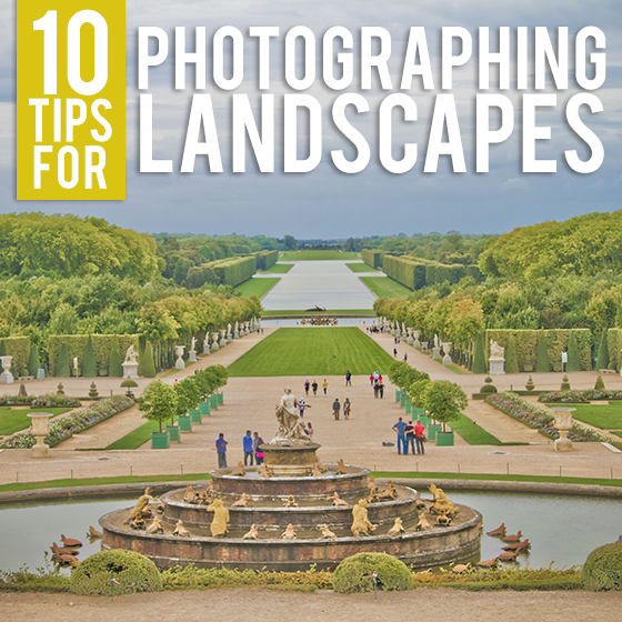 10 Tips for Photographing Landscapes
