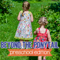 Beyond the Ponytail Preschool Edition