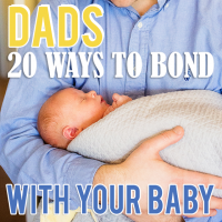 Dads 20 Ways to Bond with Your Baby