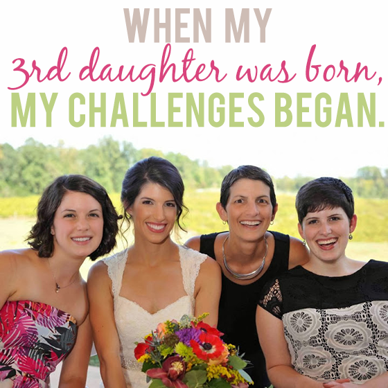 When my 3rd daughter was born, my challenges began