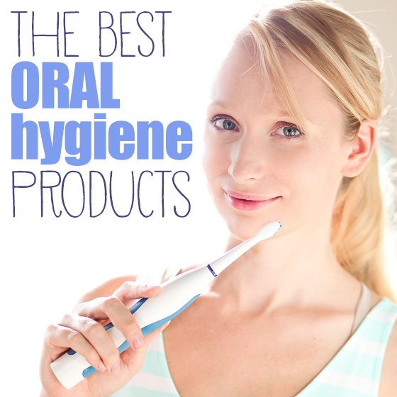 The Best Oral Hygiene Products