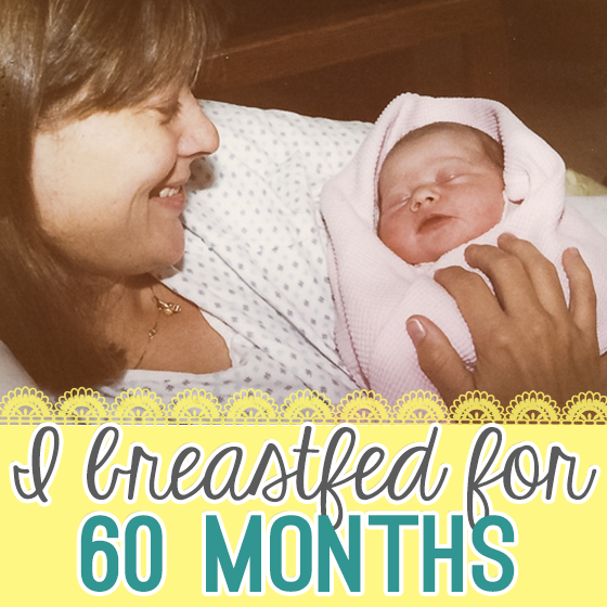 I Breastfed for 60 months