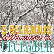 5 Religious Celebratons in December