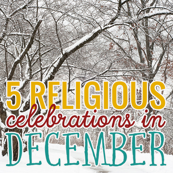 Holidays Celebrations: 5 Religious Celebrations In December
