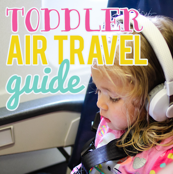 Toddler Air Travel Guide