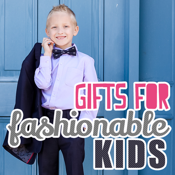 Gifts For Fashionable Kids