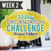 31 Day Organization Challenge House Edition Week 2