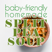 Baby-Friendly Homemade Split Pea Soup