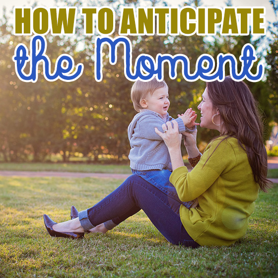 How to Anticipate the Moment