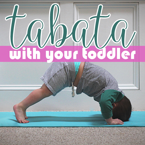 Tabata with Your Toddler