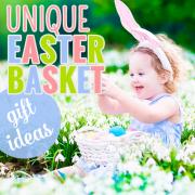unique easter basket gift ideas
