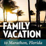 FamilyVacationtoMarathonFlorida