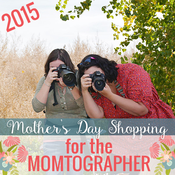 Mothers Day Guide Momtographer Edition