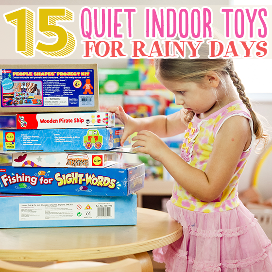 15 Quiet Indoor Toys For Rainy Days2