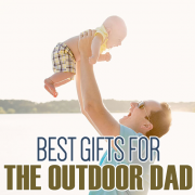 Best Gifts for the Outdoor Dad