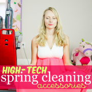 High Tech Spring Cleaning Accessories -Recovered
