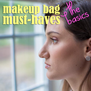 Makeup Bag Must Haves- The Basics