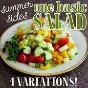 Summer Sides One Basic Salad 4 Variations