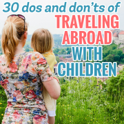 30 Dos and Donts of Traveling Abroad with Children