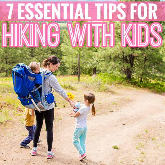 7 Essential Tips for Hiking with Kids