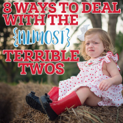 8 ways to deal with the almost terrible twos