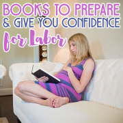 Books to Prepare and Give You Confidence for Labor
