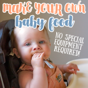 Make your own baby food No special equipment required