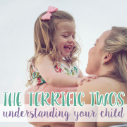 The Terrific Twos- Part One-Understanding Your Child