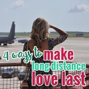 4 ways to make long-distance love last