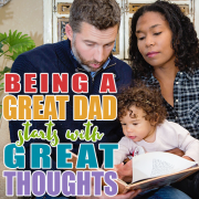 Being a Great Dad Starts with Great Thoughts Pin 2