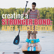 Creating a Stronger Bond Aunt and Uncle Edition